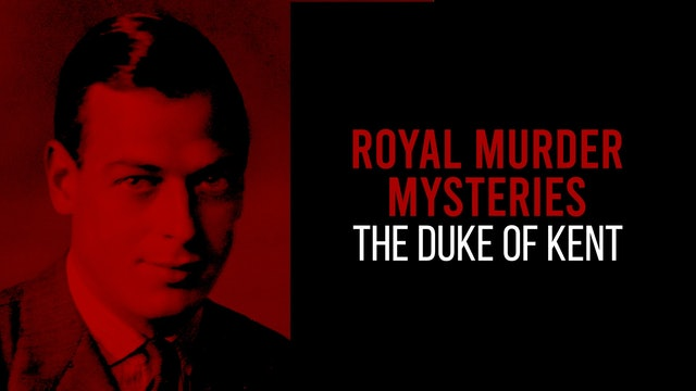 Royal Murder Mysteries: The Duke of Kent