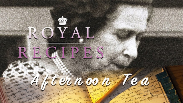 Royal Recipes: Afternoon Tea
