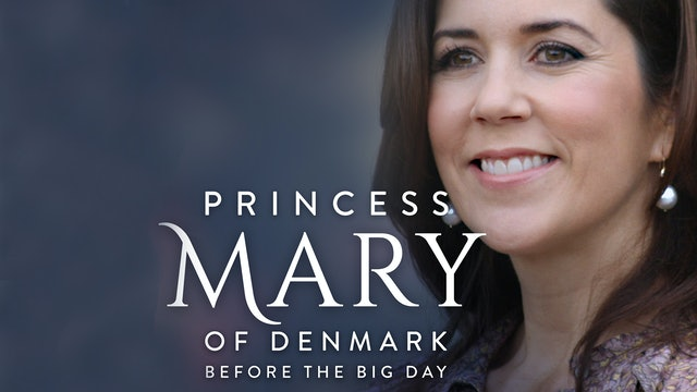 Princess Mary of Denmark: Before the Big Day