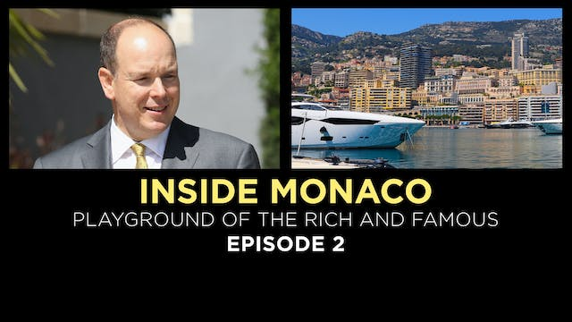 Inside Monaco: Playground of the Rich...