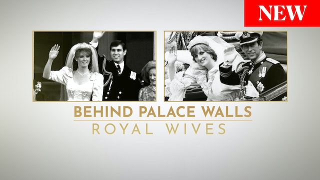 Behind Palace Walls: Royal Wives