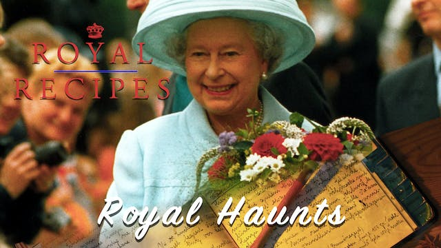 Royal Recipes: Royal Haunts