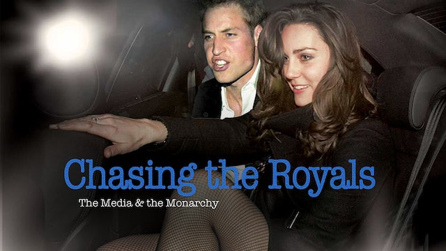 Chasing the Royals: The Media & the Monarchy