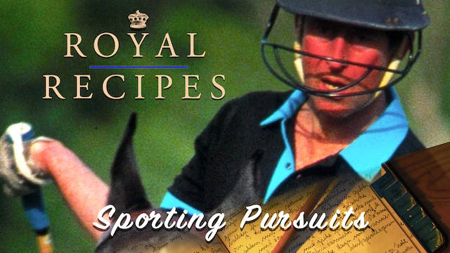 Royal Recipes: Sporting Pursuits