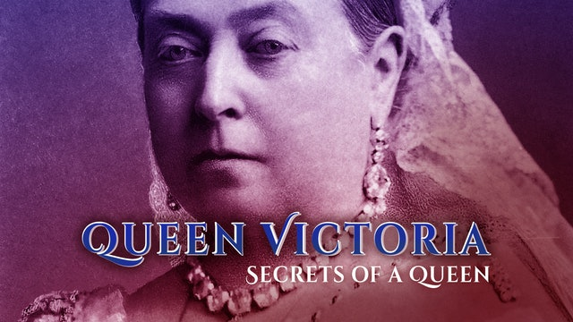 Queen Victoria: Secrets of a Queen