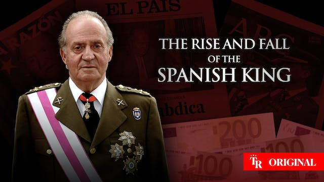 The Rise and Fall of The Spanish King