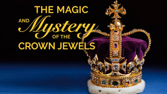 The Magic and Mystery of the Crown Je...