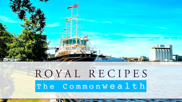 Royal Recipes: The Commonwealth