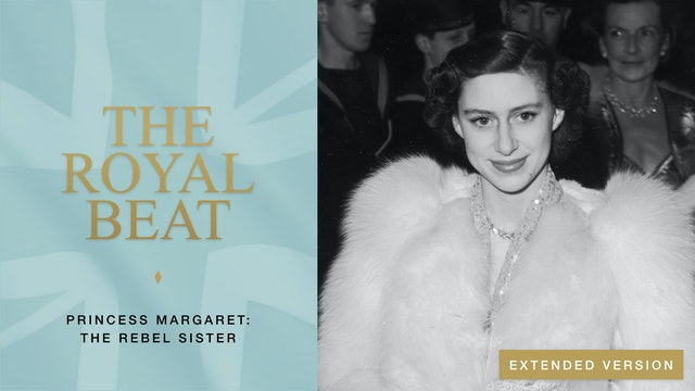 The Royal Beat - Ep 37. Princess Margaret: The Rebel Sister