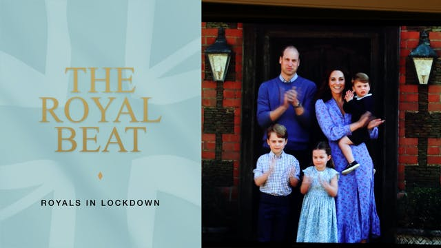 The Royal Beat: Royals in Lockdown