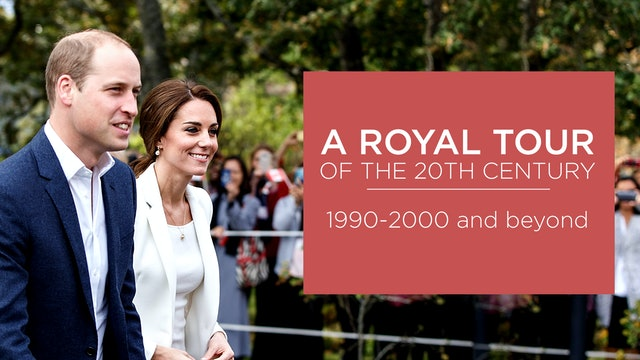 A Royal Tour of the Twentieth Century: 1990 - 2000 and beyond