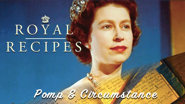 Royal Recipes: Pomp & Circumstance