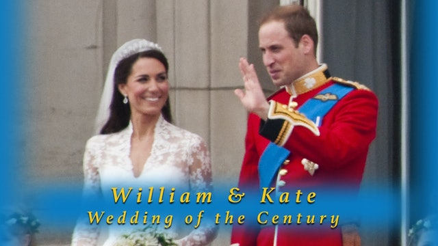 Kate and William: The Wedding of The Century