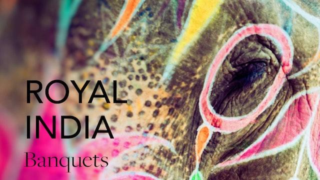 Royal India: Banquets
