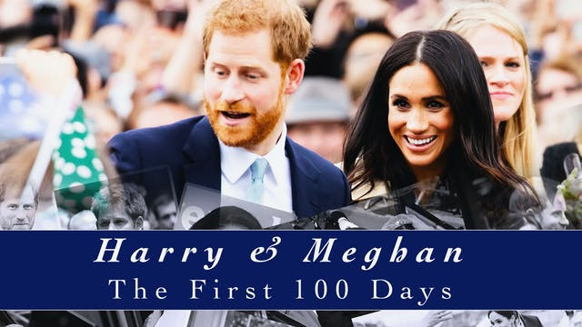 Meghan and Harry : The First 100 Days...