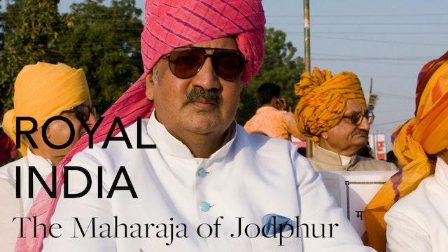 Royal India: The Maharaja of Jodphur