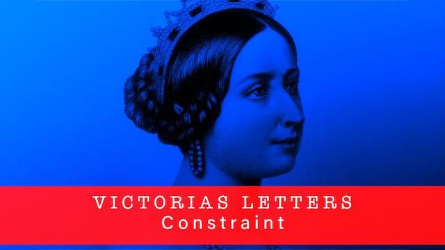 Victoria's Letters: Constraint