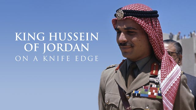 King Hussein of Jordan: On a Knife Edge