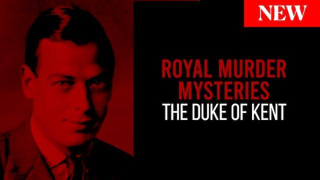 Royal Murder Mysteries: The Duke of Kent