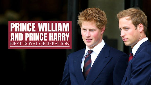 Prince William and Prince Harry: Next...