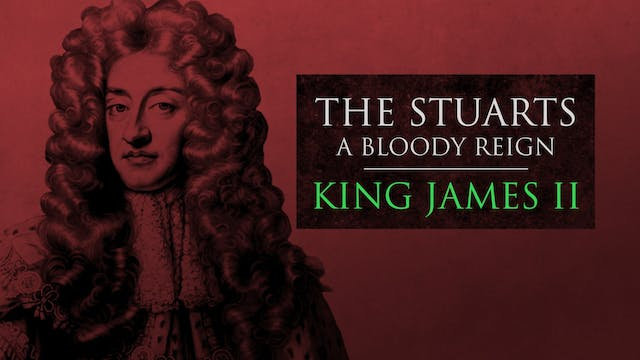 The Stuarts: King James II