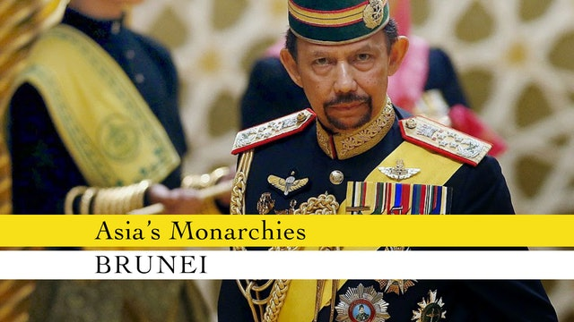 Asia's Monarchies: Brunei