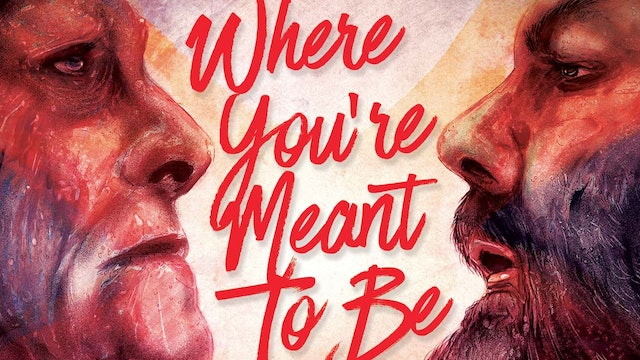 Where You're Meant to Be - Trailer