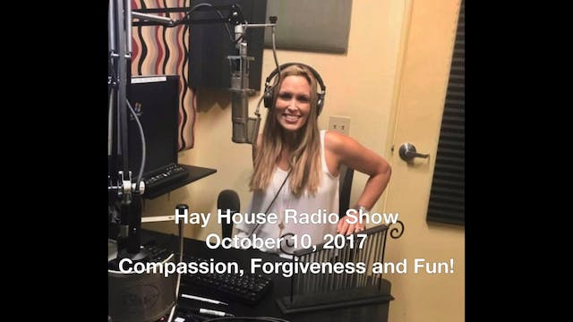Hay House Radio Show October 10, 2017