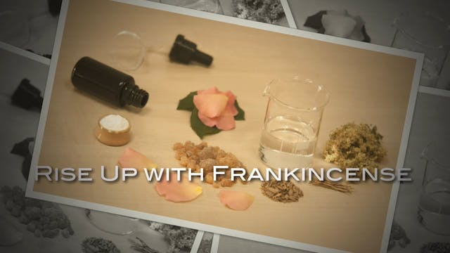 Rise Up with Frankincense