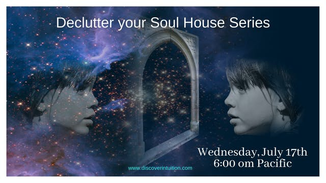 7-17-19 Declutter your Soul House