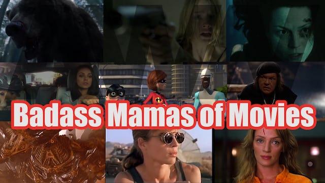 Badass Mamas of Movies