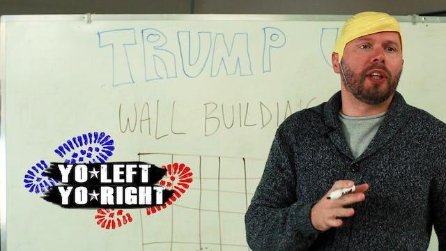 Yo Left, Yo Right - Episode 3 - Trump University!
