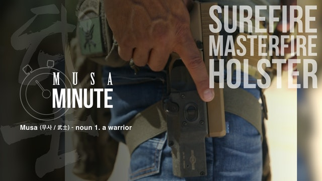 Musa Minute: Surefire Masterfire Holster