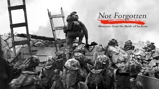 Not Forgotten: Memories from the Battle of Incheon