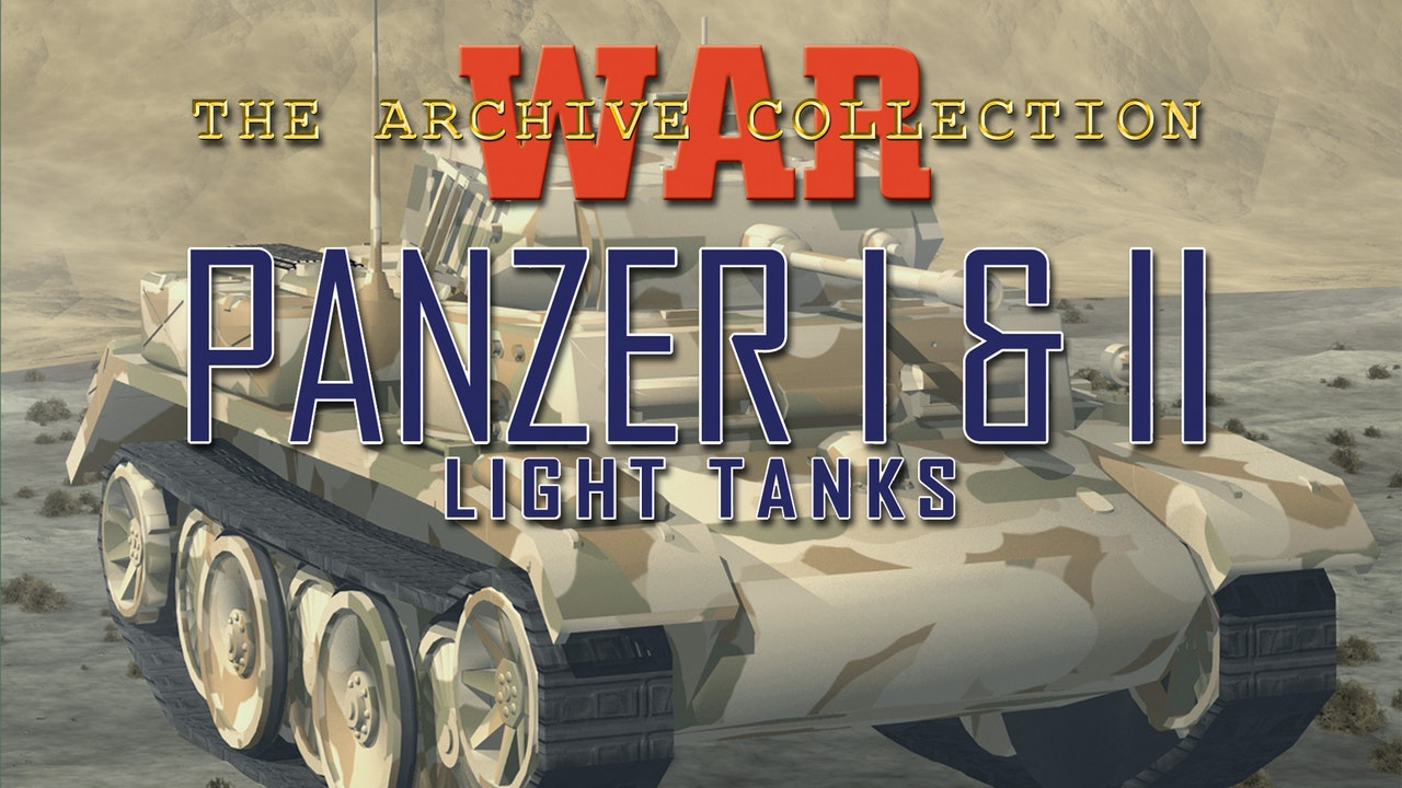 War Archive: Panzer I & II