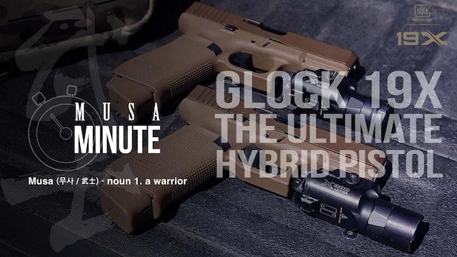 Musa Minute: Glock 19X