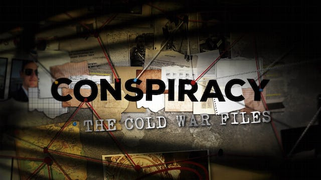 Conspiracy: The Cold War Files