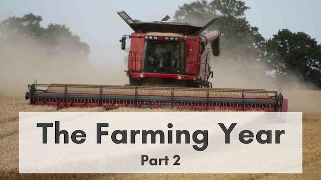 The Farming Year: Part 2