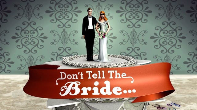 Don't tell the Bride (Season VIII: Eps 3)