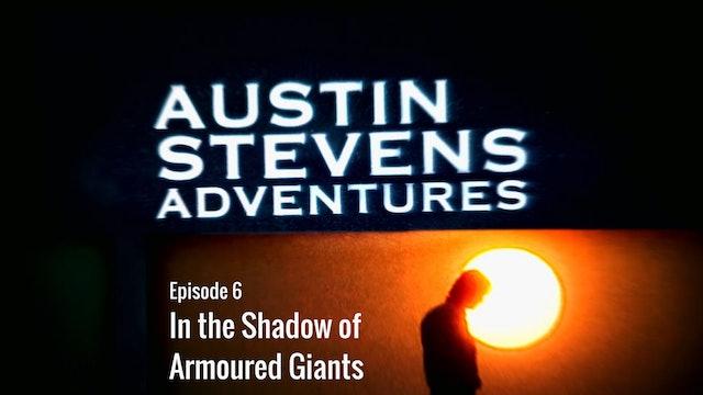 Austin Stevens Adventures: Episode 6