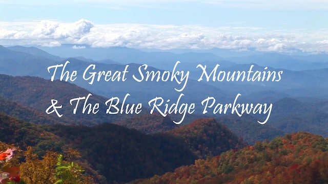 The Great Smoky Mountains and The Blue Ridge Parkway