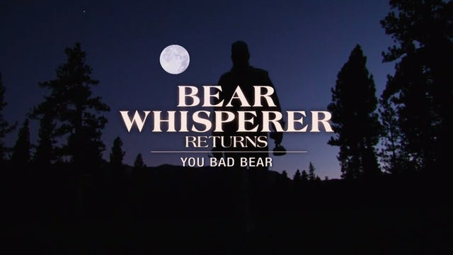 The Bear Whisperer Returns