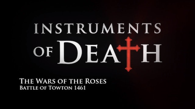 Instruments of Death: The Wars of the Roses