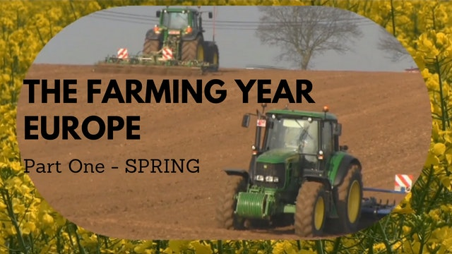 The Farming Year Europe:Part One - Spring
