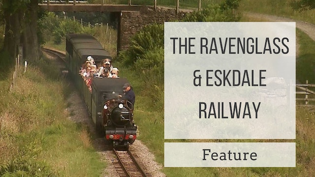 The Ravenglass & Eskdale Railway: Feature
