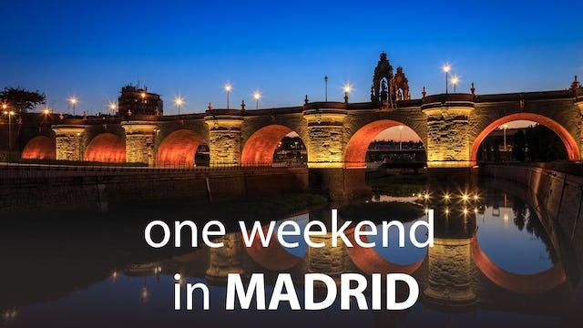 One Weekend in Madrid