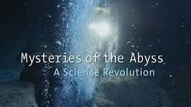 Mysteries of the Abyss: A Science Revolution
