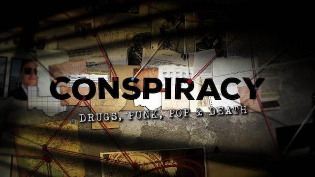 Conspiracy: Drugs, Punk, Pop & Death