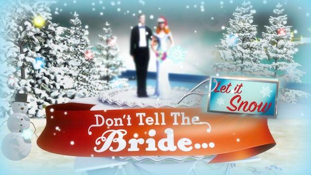 Don't tell the Bride (Season VIII: Eps 12) - Let it Snow