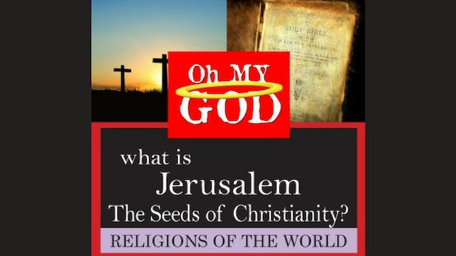 What is Jerusalem: The Seeds of Christianity?